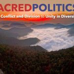 Sacred Politics: From Conflict and Division to Unity in Diversity in Phoenicia, NY October 5-7, 2018